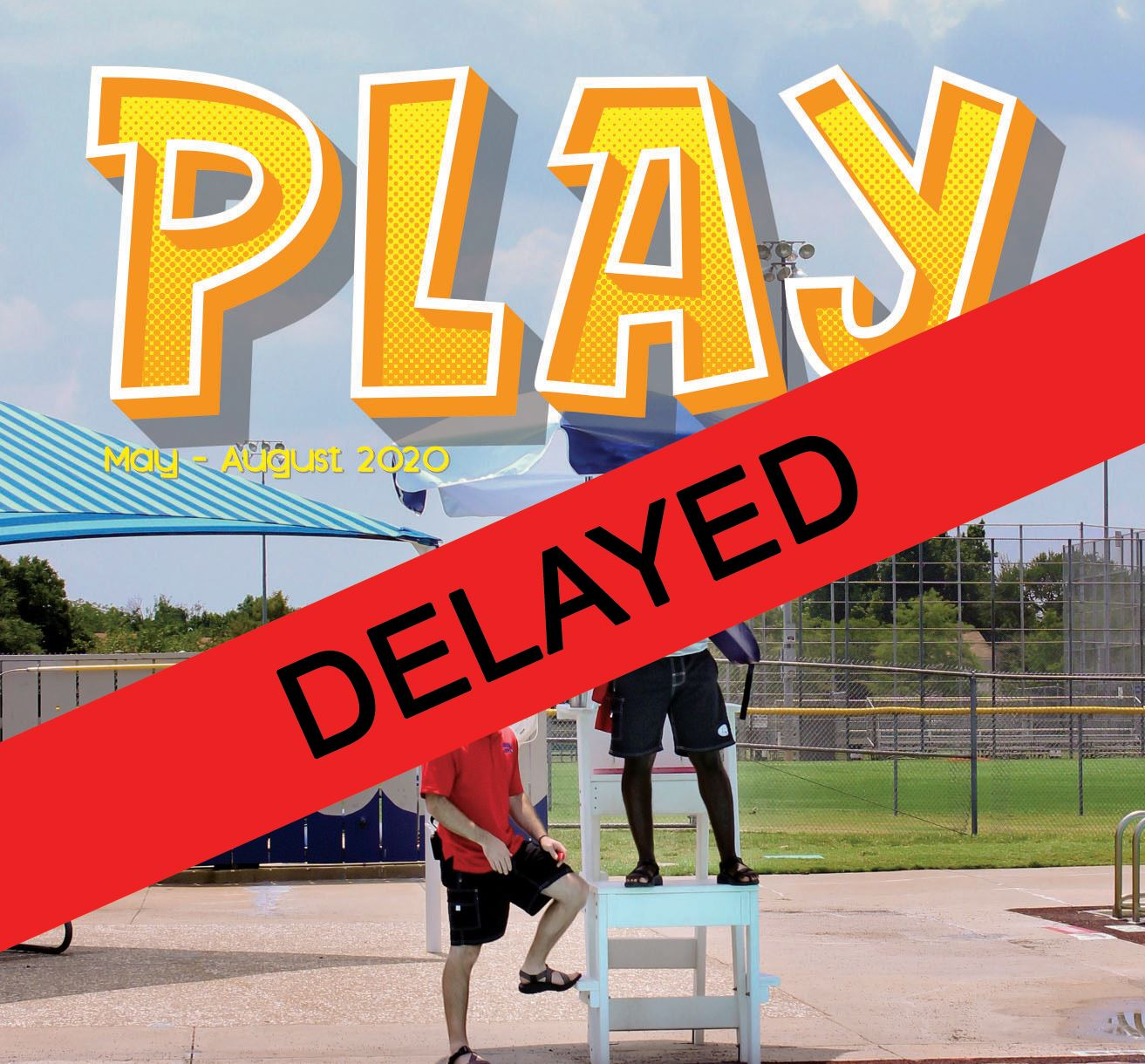 Summer Play Guide Delayed, Banner alert over the life guards at the pool, cover for Summer Play Guid